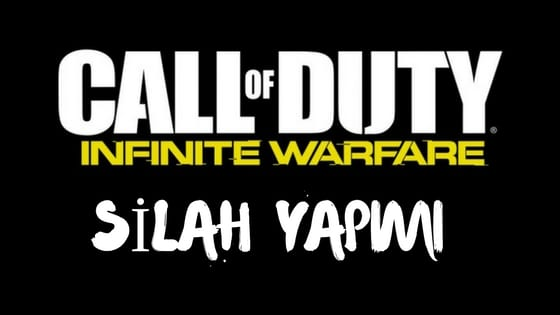 call of duty infinite warfare silah yapimi