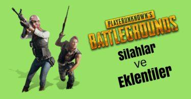 playerunknown's battlegrounds en iyi silahlar eklentiler